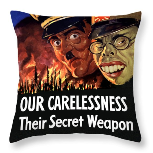 Our Carelessness Their Secret Weapon Throw Pillow by War Is Hell Store