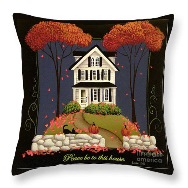 Peace be to this house Throw Pillow by Catherine Holman