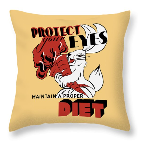Protect Your Eyes - Maintain A Proper Diet Throw Pillow by War Is Hell Store