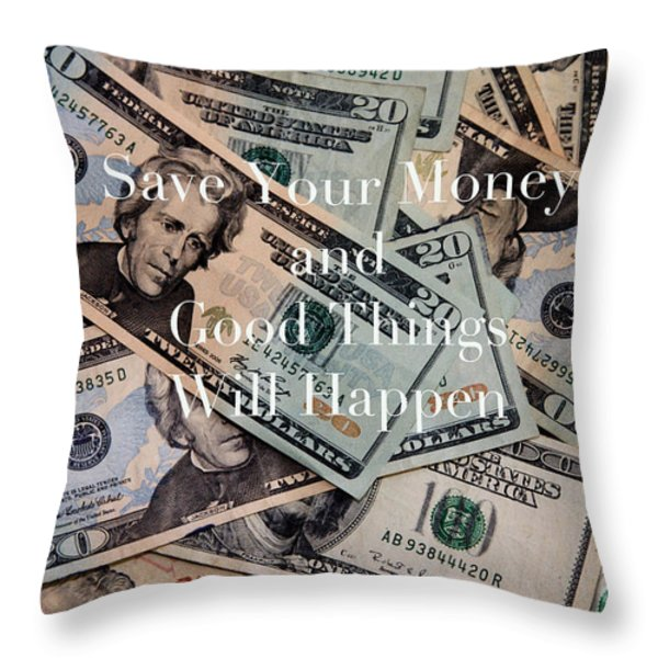 Save Your Money Throw Pillow by Kim Fearheiley