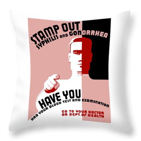 Stamp Out Syphilis And Gonorrhea Throw Pillow by War Is Hell Store