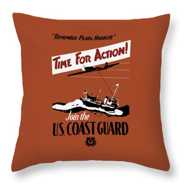 Time For Action - Join The Us Coast Guard Throw Pillow by War Is Hell Store