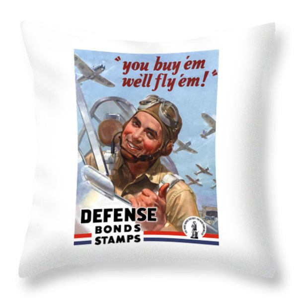 You Buy 'em We'll Fly 'em Throw Pillow by War Is Hell Store