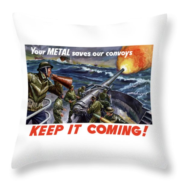 Your Metal Saves Our Convoys Throw Pillow by War Is Hell Store