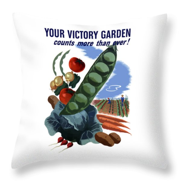 Your Victory Garden Counts More Than Ever Throw Pillow by War Is Hell Store