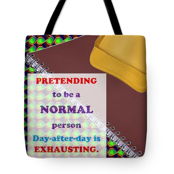 Pretending Normal Comedy Jokes Artistic Quote Images Textures Patterns Background Designs  And Colo Tote Bag by Navin Joshi