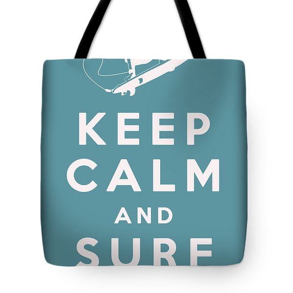 Keep Calm and Surf On Tote Bag by Nomad Art And  Design