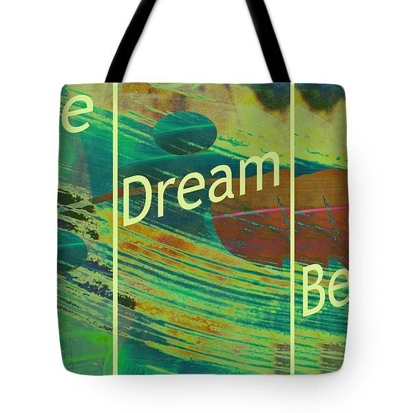 Love Dream Believe Tote Bag by Ann Powell