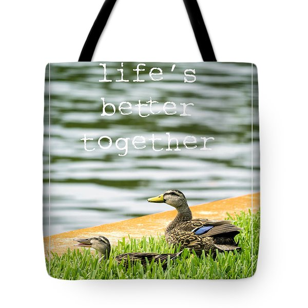 Life's Better Together Tote Bag by Edward Fielding