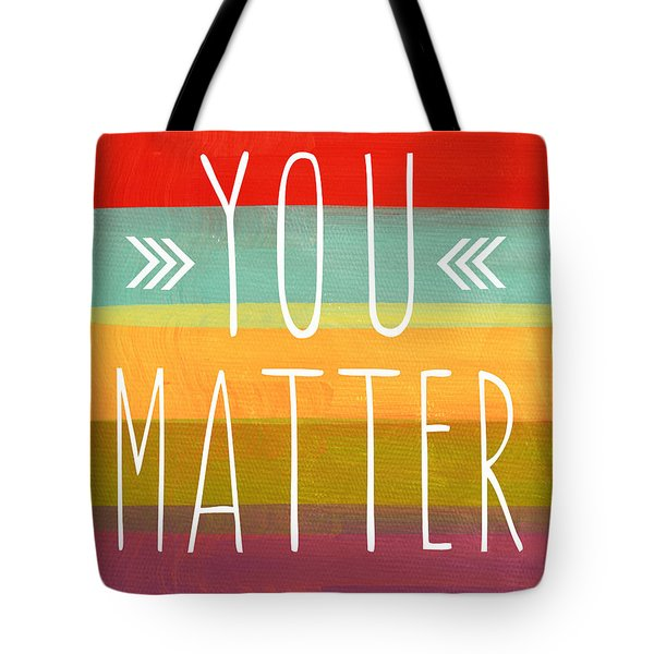 You Matter Tote Bag by Linda Woods