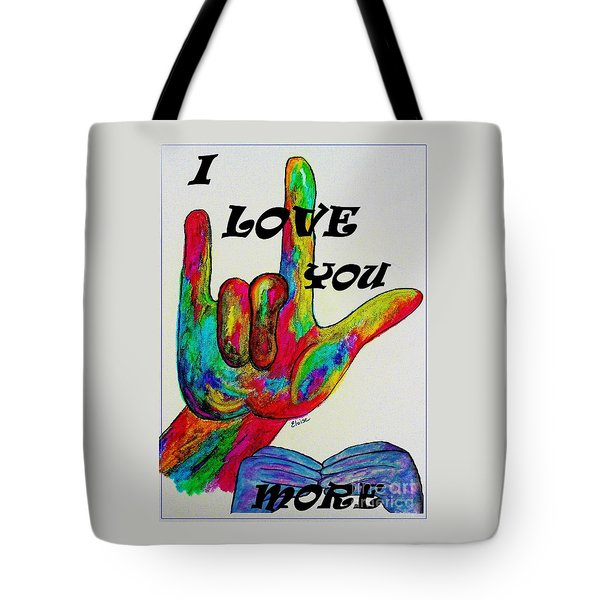 American Sign Language I Love You More Tote Bag by Eloise Schneider