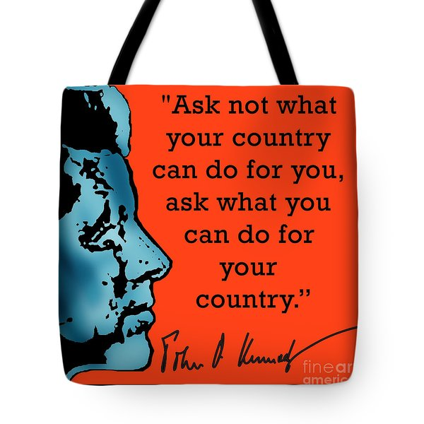 Ask Not What Your Country... Tote Bag by Scarebaby Design