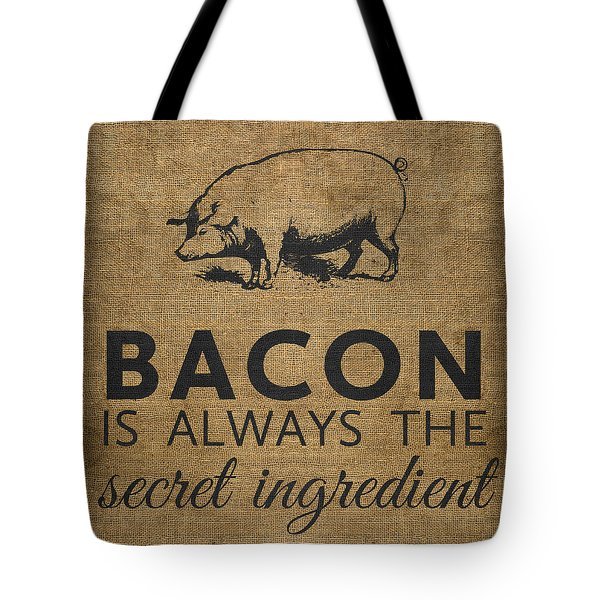 Bacon Is Always The Secret Ingredient Tote Bag by Nancy Ingersoll