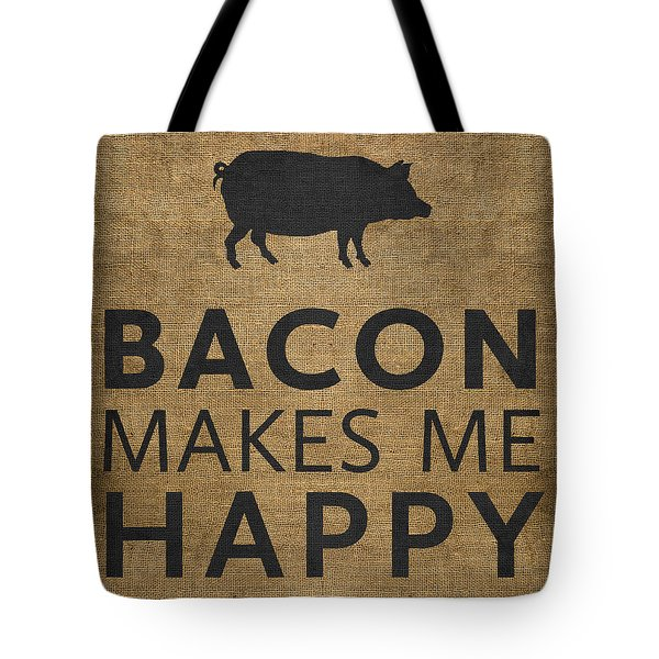 Bacon Makes Me Happy Tote Bag by Nancy Ingersoll