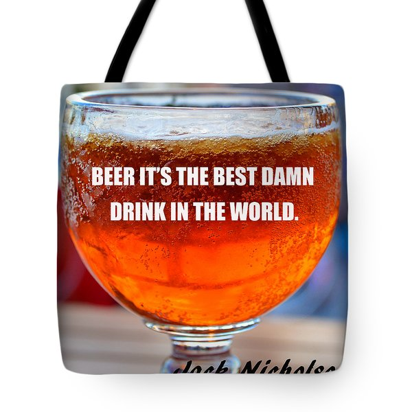 Beer Quote By Jack Nicholson Tote Bag by David Lee Thompson
