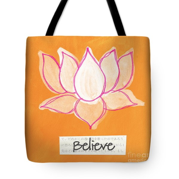 Believe Tote Bag by Linda Woods