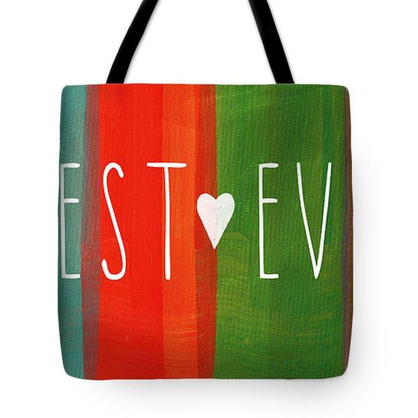 Best Ever Tote Bag by Linda Woods