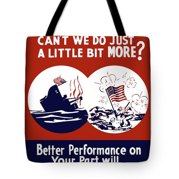 Better Performance On Your Part Will Turn The Tide Tote Bag by War Is Hell Store