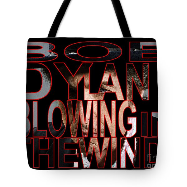 Bob Dylan Blowing In The Wind  Tote Bag by Marvin Blaine