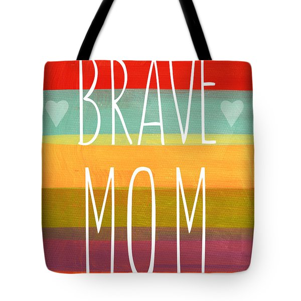 Brave Mom - Colorful Greeting Card Tote Bag by Linda Woods