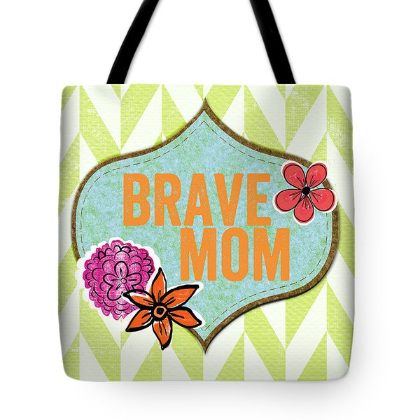 Brave Mom with flowers Tote Bag by Linda Woods