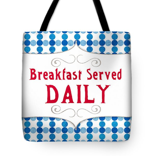 Breakfast Served Daily Tote Bag by Linda Woods