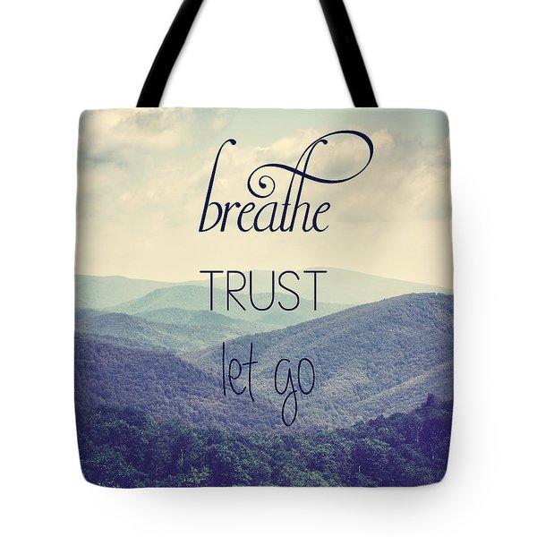 Breathe Trust Let Go Tote Bag by Kim Hojnacki