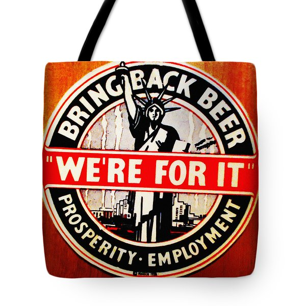 Bring Back Beer - We're For It Tote Bag by Digital Reproductions