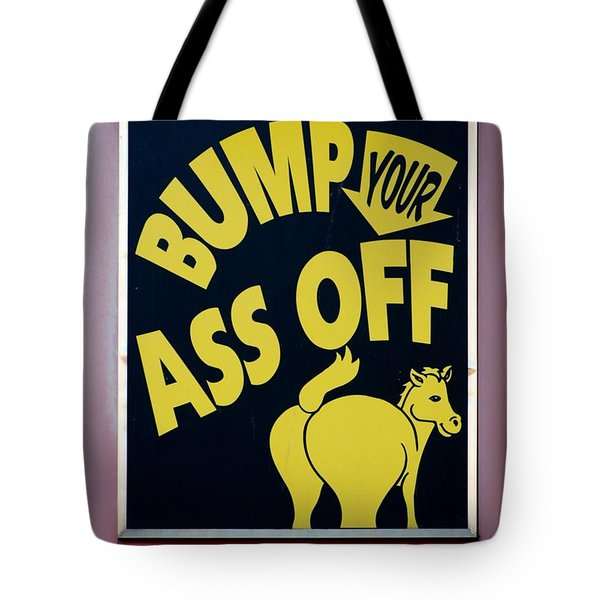 Bump Your Ass Off Tote Bag by Rob Hans