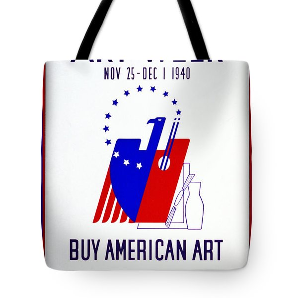Buy American Week Art Nov 25 - Dec 1 1940 Tote Bag by Unknown