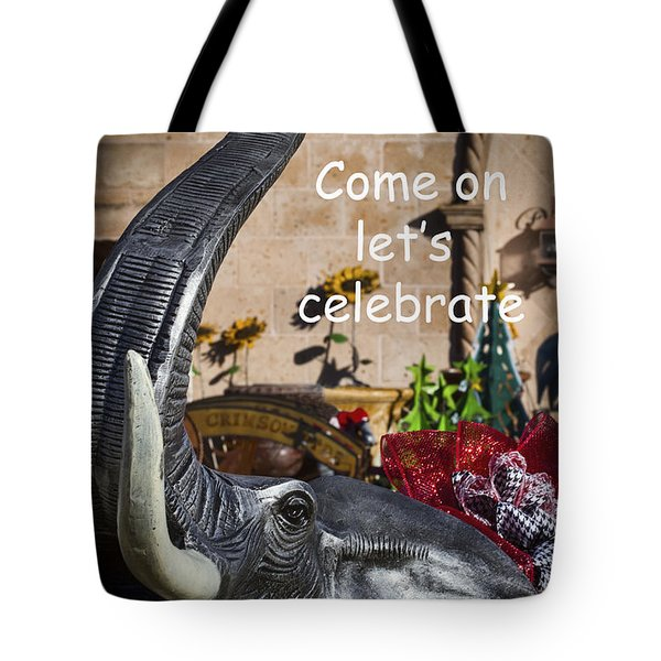 Come On Let's Celebrate Tote Bag by Kathy Clark