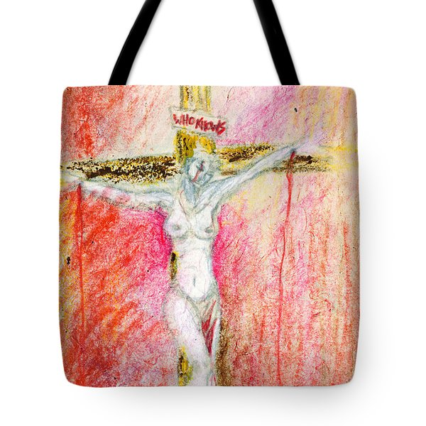 Crucified  Tote Bag by Kd Neeley