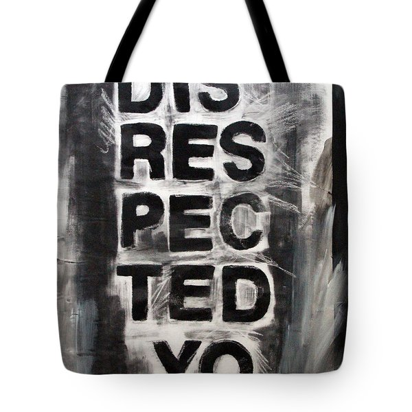 Disrespected Yo Tote Bag by Linda Woods