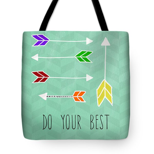 Do Your Best Tote Bag by Linda Woods