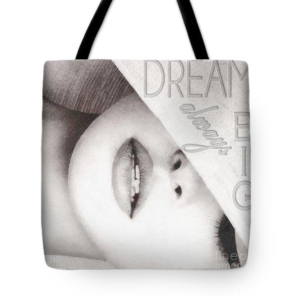 Dream Big Tote Bag by Mo T