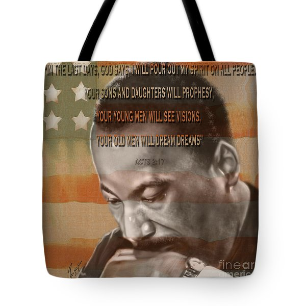 Dream Or Prophecy - Dr Rev Martin  Luther King Jr Tote Bag by Reggie Duffie