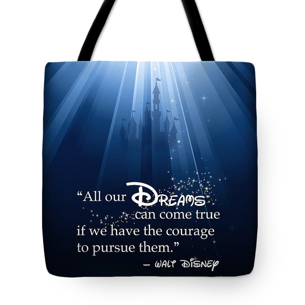 Dreams Can Come True Tote Bag by Nancy Ingersoll