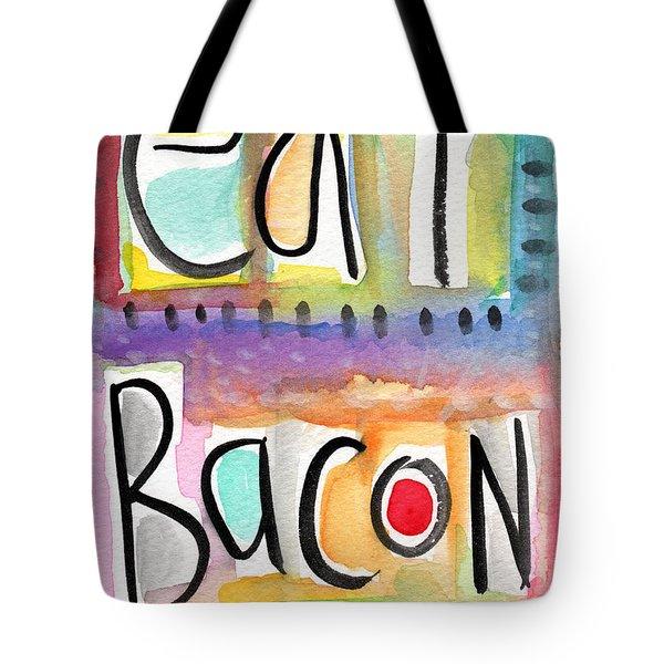 Eat Bacon Tote Bag by Linda Woods