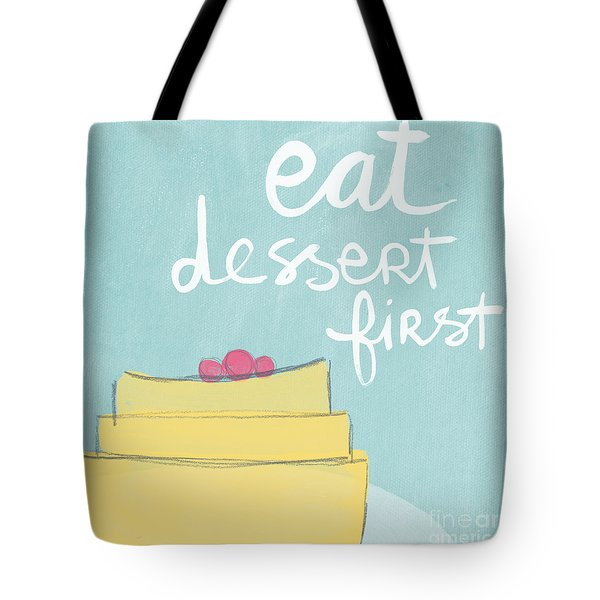 Eat Dessert First Tote Bag by Linda Woods