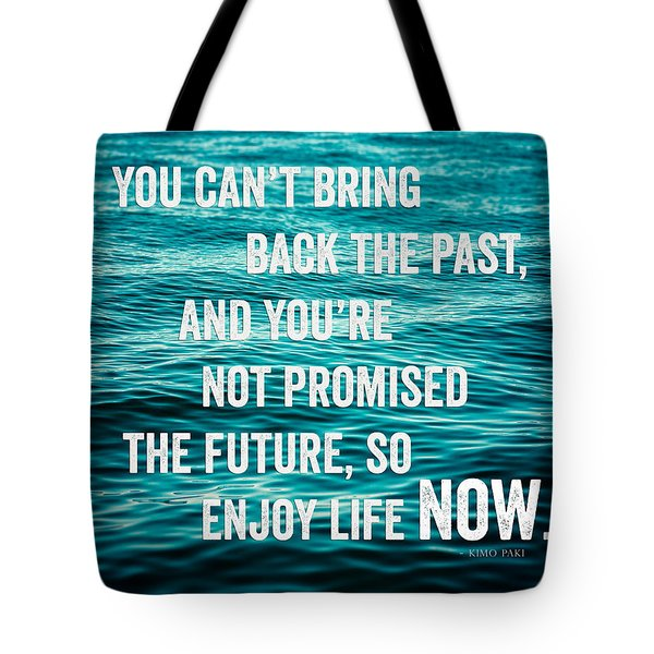 Enjoy Life Now Tote Bag by Lisa Russo
