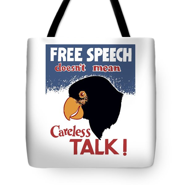 Free Speech Doesn't Mean Careless Talk Tote Bag by War Is Hell Store