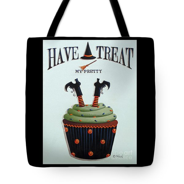 Have A Treat My Pretty Tote Bag by Catherine Holman