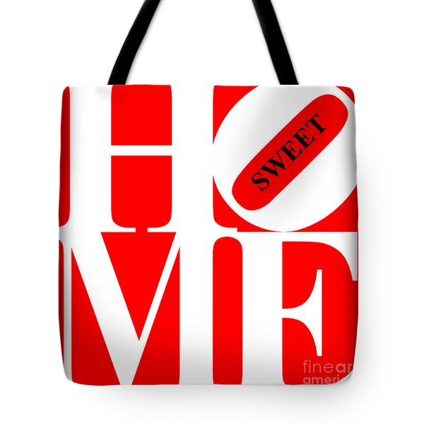 Home Sweet Home 20130713 White Red Black Tote Bag by Wingsdomain Art and Photography