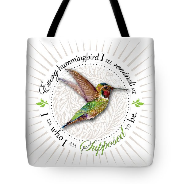 I Am Who I Am Supposed To Be Tote Bag by Amy Kirkpatrick