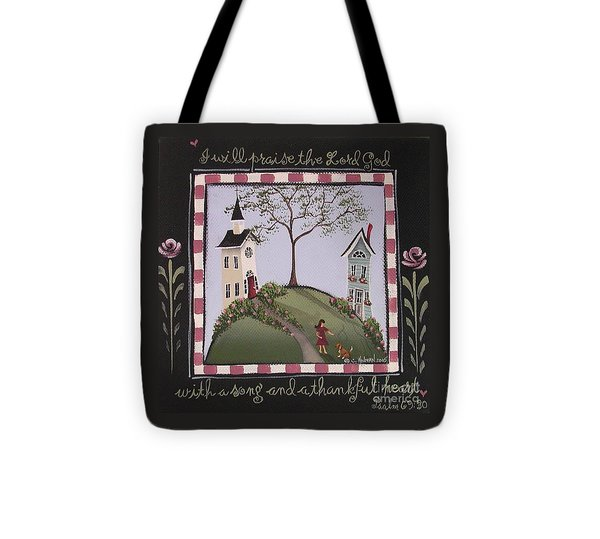 I Will Praise The Lord Tote Bag by Catherine Holman