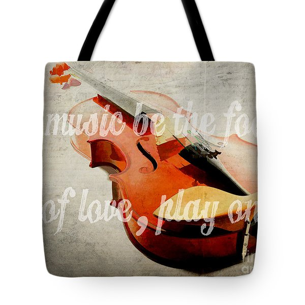 If Music Be The Food Of Love Play On Tote Bag by Edward Fielding