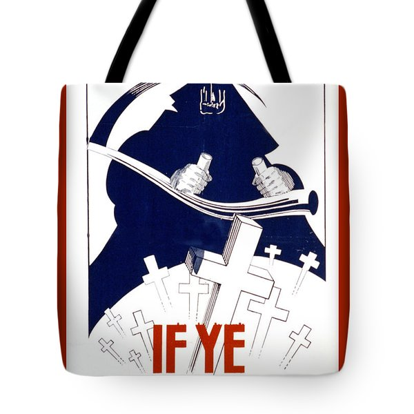 If Ye Break Faith Tote Bag by Unknown
