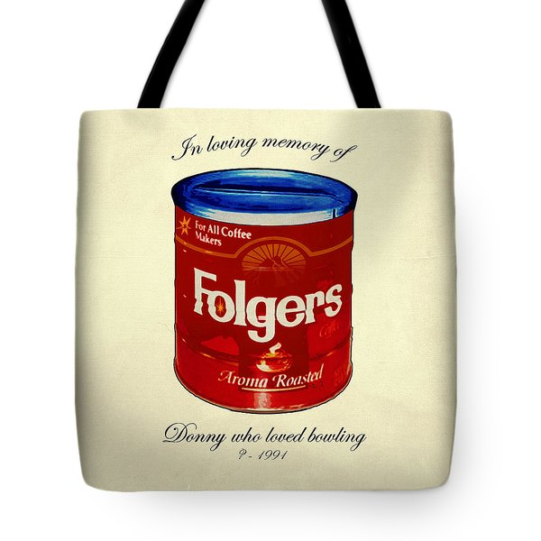 In Loving Memory Of Donny Who Loved Bowling  Variant 1 Tote Bag by Filippo B