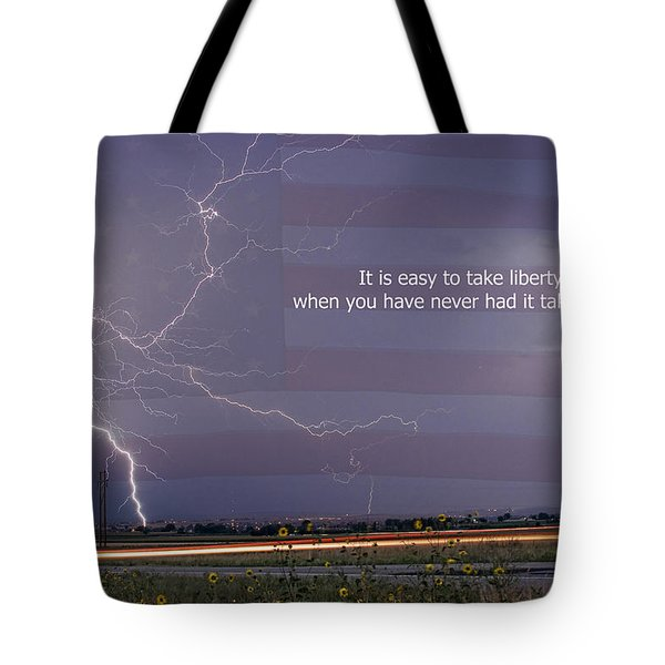 It Is Easy To Take Liberty For Granted Tote Bag by James BO  Insogna