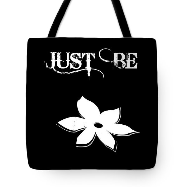 Just Be Tote Bag by Anahi DeCanio